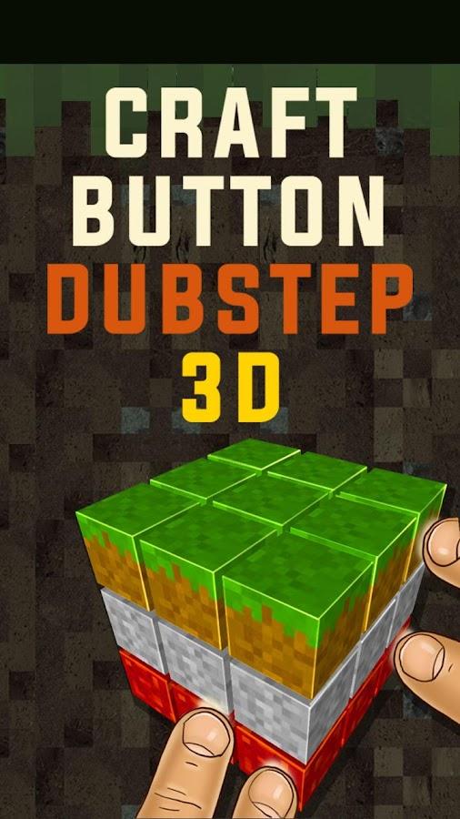Craft-Button-Dubstep-3D 12
