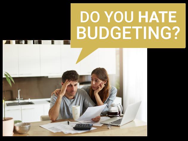 Hate Budgeting?