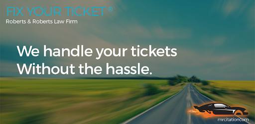 Fix A Ticket >> Fix Your Ticket Roberts Roberts Law Firm Apps On