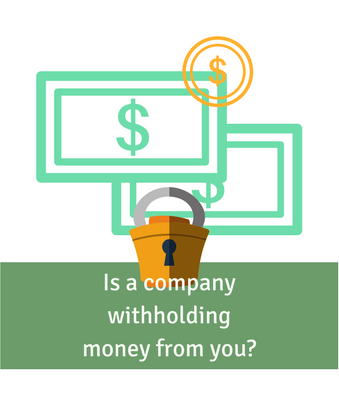 help if a company is withholding money from you