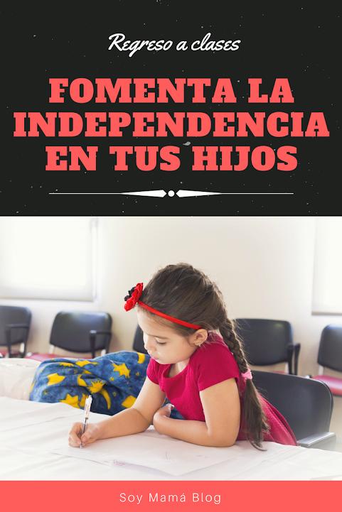 Regreso a clases: Fomenta la independencia en tus hijos