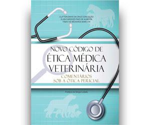 Novo Código de Ética Médica Veterinária comentado