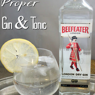 Proper Gin and Tonic.