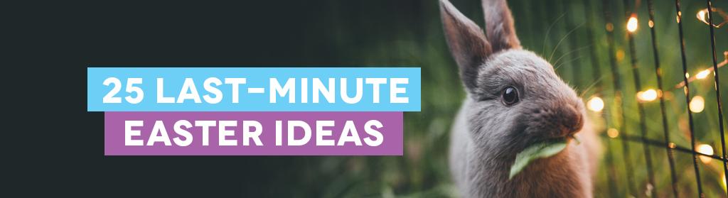 25 Last-Minute Easter Ideas for Church Communicators