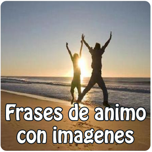 Frases De Animo Con Imagenes Apps On Google Play