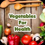 Vegetables For Health