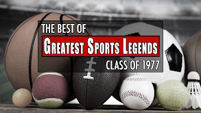The Best of Greatest Sports Legends: Class of 1977 thumbnail