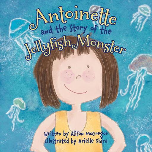 Antoinette and the Story of the Jellyfish Monster