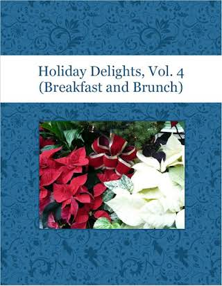 Holiday Delights, Vol. 4 (Breakfast and Brunch)