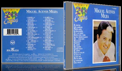Miguel Aceves Mejía - La Serie De Los 20 Éxitos (1994) [MP3 @320 Kbps]