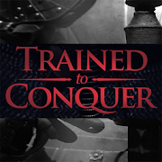 Trained To Conquer
