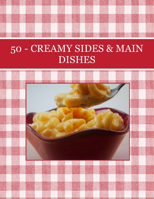 50  - CREAMY SIDES &  MAIN  DISHES