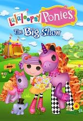 Lalaloopsy Ponies: The Big Show
