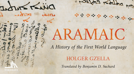 Aramaic: A History of the First World Language