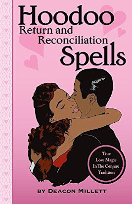 Hoodoo Return and Reconciliation Spells True Love Magic in the