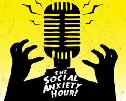 The Social Anxiety Hour!