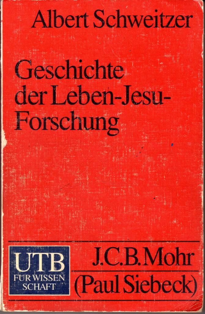 Geschichte der Leben-Jesu-Forshung.