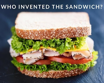 Who Invented the Sandwich?