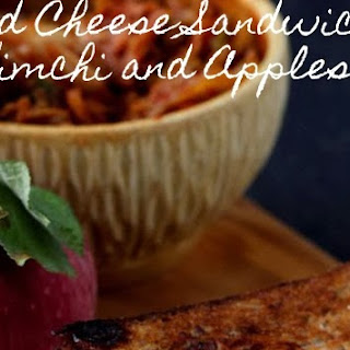 Grilled Cheese Sandwich with Kimchi and Apples.