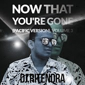 Now That You're Gone (Pacific Version)