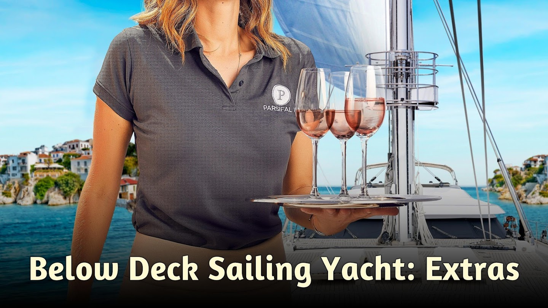 Below Deck Sailing Yacht: Extras