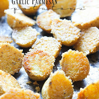 Garlic Parmesan Potatoes.