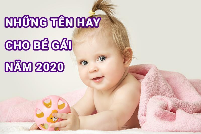 Đặt tên bé gái sinh năm 2020 vừa ý nghĩa vừa hợp Mệnh, thành đạt