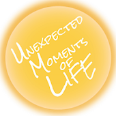 Unexpected Moments of Life