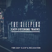 The Sleepers - Easy-Listening Tracks For Easy Sleep & Relaxation