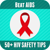 Beat AIDS - 50+ Tips for HIV prevention