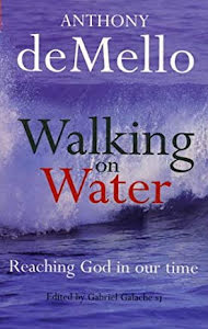 WALKING ON WATER REACHING GOD IN OUR TIME