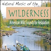 Natural Music of the Wilderness: American Wild Sounds for Relaxation