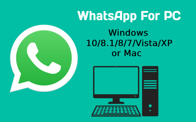 WhatsApp For PC - Windows 10/8.1/8/7 & Mac