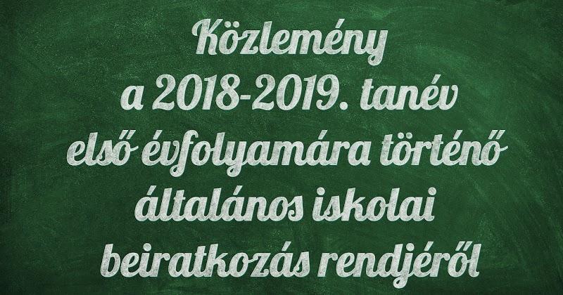 Közlemény a 2018-2019. tanév első évfolyamára történő általános iskolai beiratkozás rendjéről