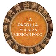 La Parrilla Yucatan Mexican Food