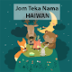 Download JOM TEKA NAMA HAIWAN For PC Windows and Mac