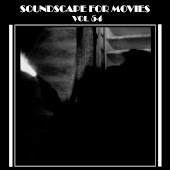 Soundscapes For Movies, Vol. 54