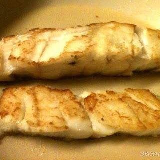 Pan Fried Cod.