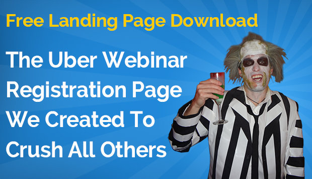 [Free Landing Page Download] The Uber Webinar Registration Page We Created To Crush All Others