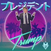 Our Glorious Leader (Japanese Trump Commercial Theme) (Original Mix)