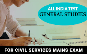 All India Test – General Studies & Essay For UPSC Mains 2019