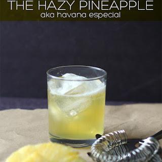 The Pineapple Haze Cocktail - aka Havana Especial