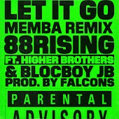 Let It Go (feat. Higher Brothers & BlocBoy JB) [MEMBA Remix]