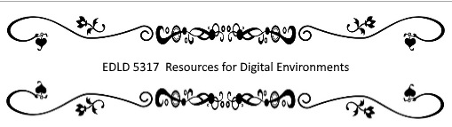 EDLD 5317  Resources for Digital Environments.jpg