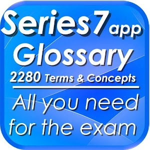 Series 7 Glossary & Concepts