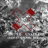 Young & Unafraid (Robert DeLong Remix)