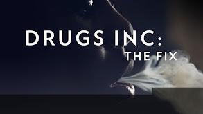Drugs, Inc.: The Fix thumbnail