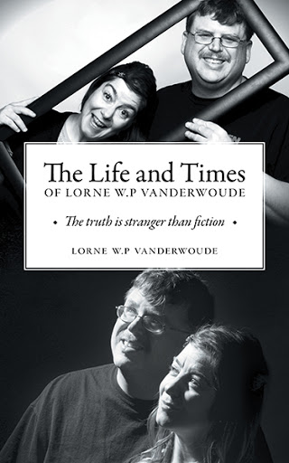 The Life and Times of Lorne W P Vanderwoude cover