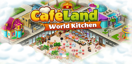 Cafeland – World Kitchen Mod Apk 2.1.33 (Unlimited money)