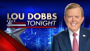 Lou Dobbs Tonight thumbnail